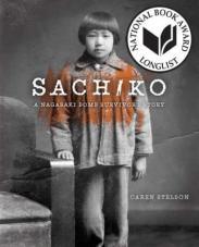 Sachiko: A Nagasaki Bomb Survivor's Story, by Caren Stelson book cover