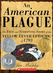 An American Plague: The True and Terrifying Story of the Yellow Fever Epidemic of 1793, by Jim Murphy book cover
