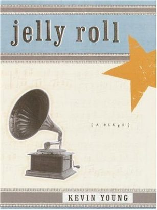 Jelly Roll: A Blues, by Kevin Young book cover