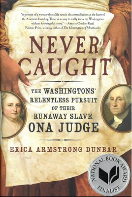 Never Caught, by Erica Armstrong Dunbar book cover