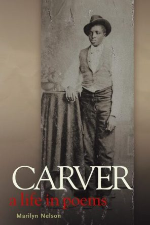 Marilyn Nelson – Carver: A Life in Poems book cover