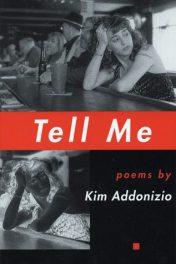 Tell Me, by Kim Addonizio book cover