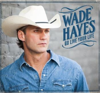 Header-GoLiveYourLife-WadeHayes-AlbumArt