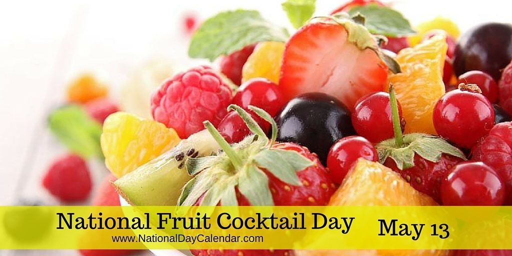 National Fruit Cocktail Day May 13