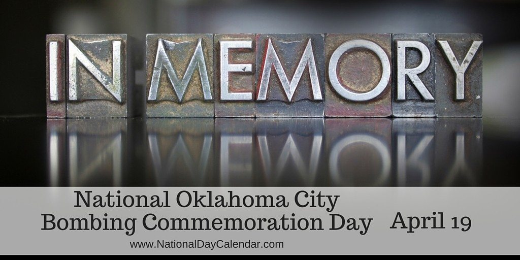 National Oklahoma City Bombing Commemoration Day - April 19