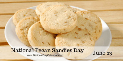 National Pecan Sandies Day June 23