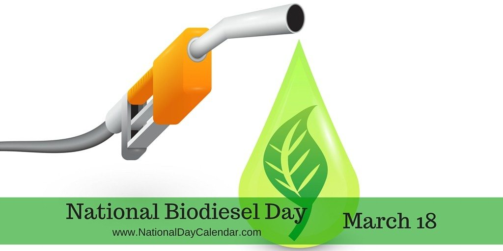 National Biodiesel Day - March 18