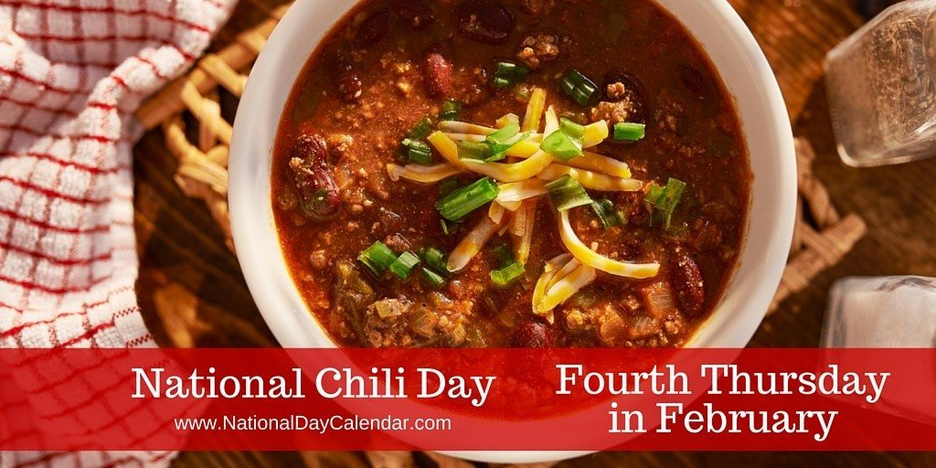 National Chili Day - Fourth Thursday in February