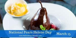 National Pears Helene Day - March 15