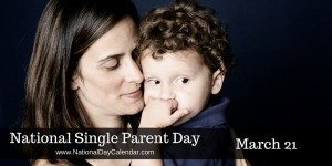 National Single Parent Day - March 21