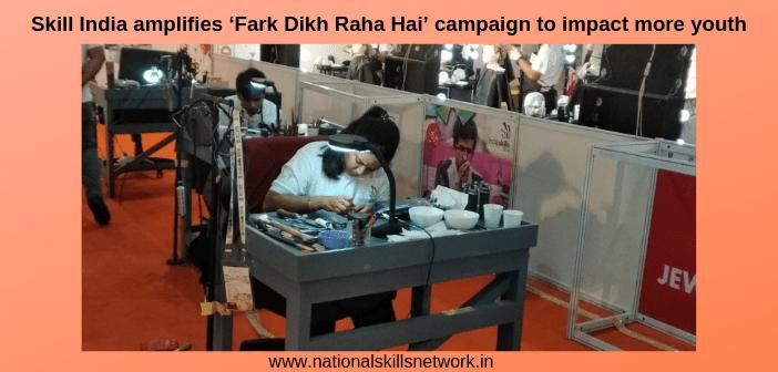 Skill India amplifies 'Fark Dikh Raha Hai' campaign to impact more youth