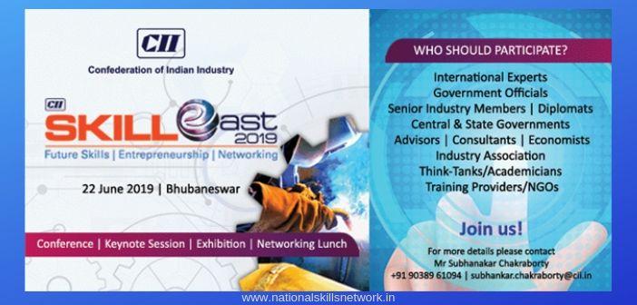 Skill East 2019 : CII summit on future skills, entrepreneurship and networking