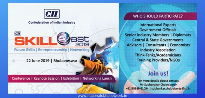 Skill East 2019 : CII summit on future skills, entrepreneurship and networking