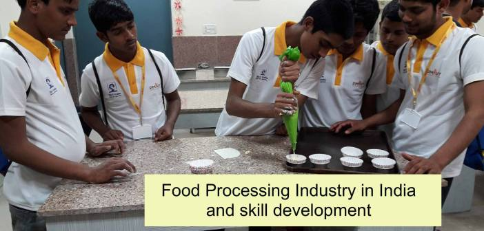 Food Processing Industry in India and skill development