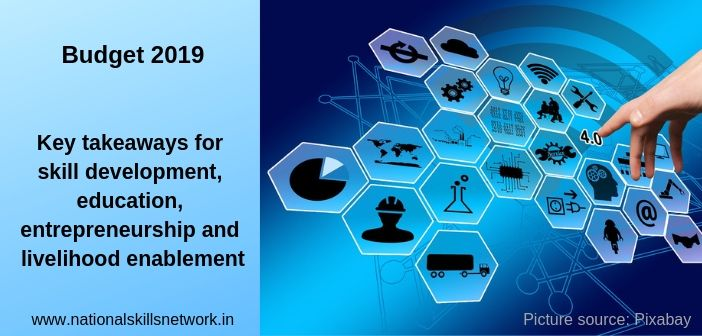 Budget 2019_ Key takeaways for skill development, education, entrepreneurship and livelihood enablemen