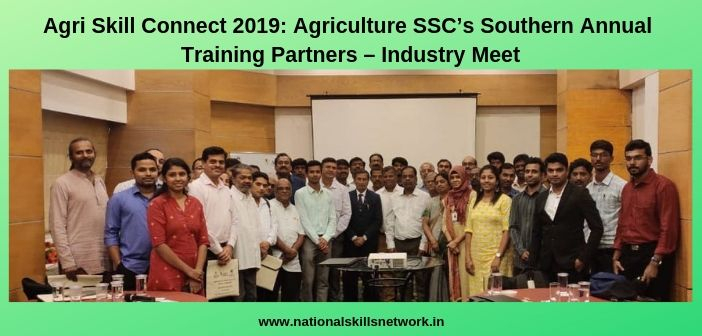 Agri Skill Connect 2019_ Agriculture SSC's Southern Annual Training Partners – Industry Meet (1)