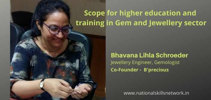 Scope for higher education and training in Gem and Jewellery sector