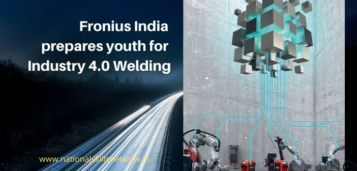 Fronius India prepares youth for Industry 4.0 Welding