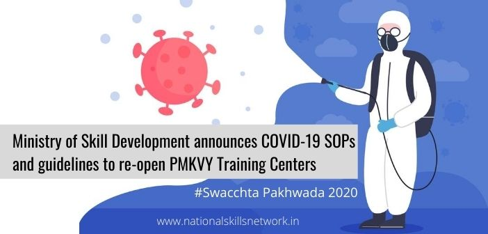 Ministry of Skill Development announces COVID-19 SOPs and guidelines to re-open PMKVY Training Centers