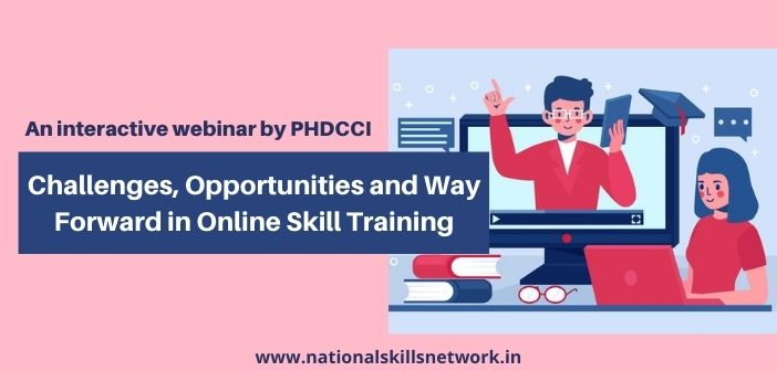 Challenges, Opportunities and Way Forward in Online Skill Training