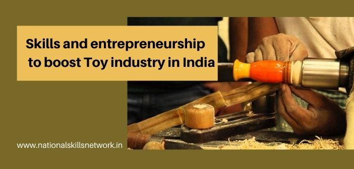 Skills and entrepreneurship to boost Toy industry in India (1)