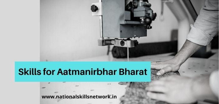 Skills for Atmanirbhar Bharat