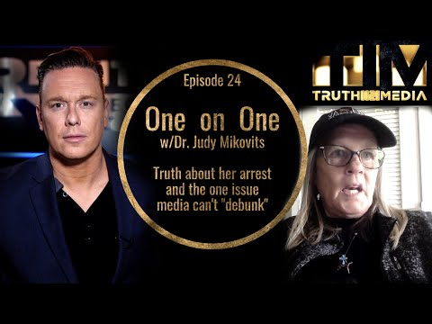"One on One w/Dr. Judy Mikovits: Truth about her Arrest and the One Issue Media can't ""Debunk"""