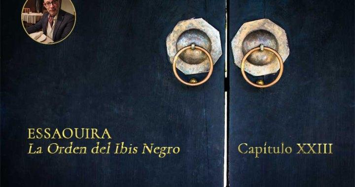 Essaouira, la Orden del Ibis Negro  Capítulo XXIII
