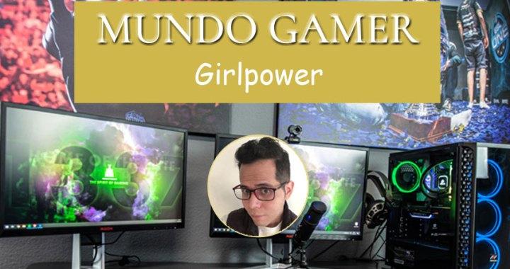 Girlpower: El papel de las mujeres en la industria de videojuegos