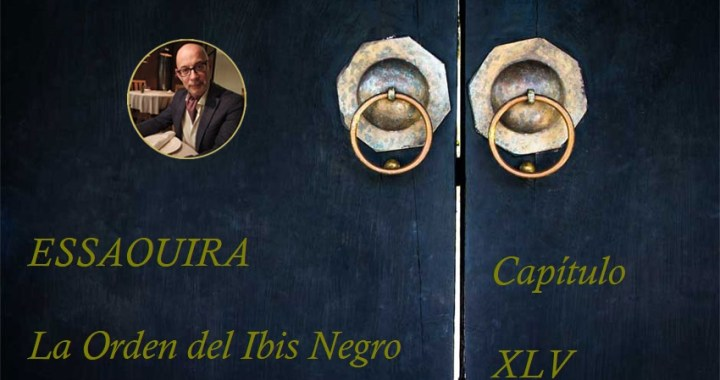 Essaouira, La Orden del Ibis Negro Capítulo XLV