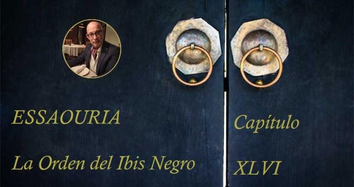 Essaouira, La Orden del Ibis Negro Capítulo XLVI