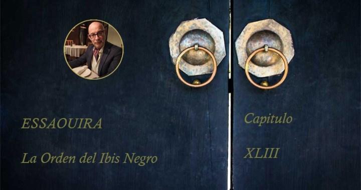 Essaouira, La Orden del Ibis Negro Capítulo XLIII