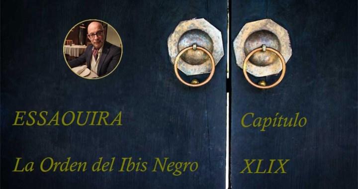 Essaouira, La Orden del Ibis Negro Capítulo XLIX
