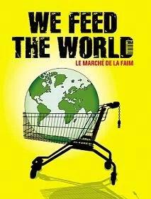 We feed the world – Le marché de la faim