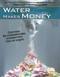Water makes money. Réalisé par Leslie Franke et Herdolor Lorenz en 2010. 1h22. Note : 3/4
