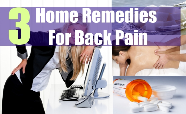 3 Home Remedies For Back Pain