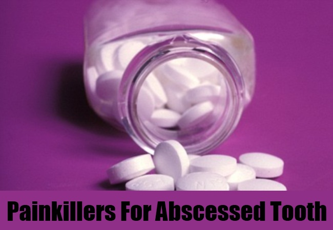 Painkillers For Abscessed Tooth