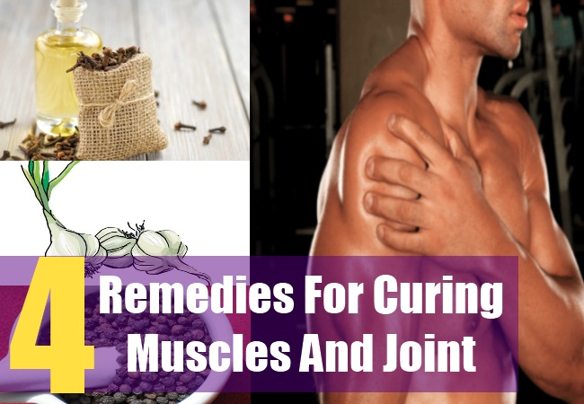 4 Remedies For Curing Muscles And Joint