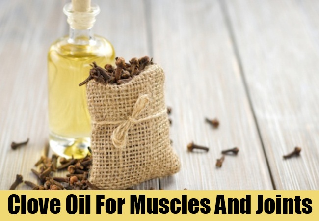 Clove Oil For Muscles And Joints