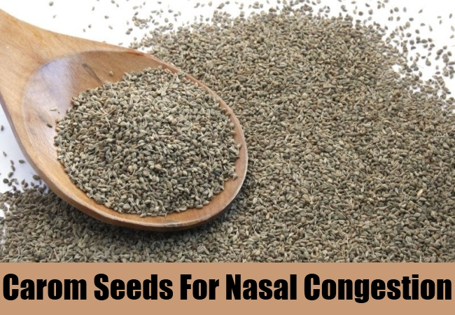 Carom Seeds For Nasal Congestion