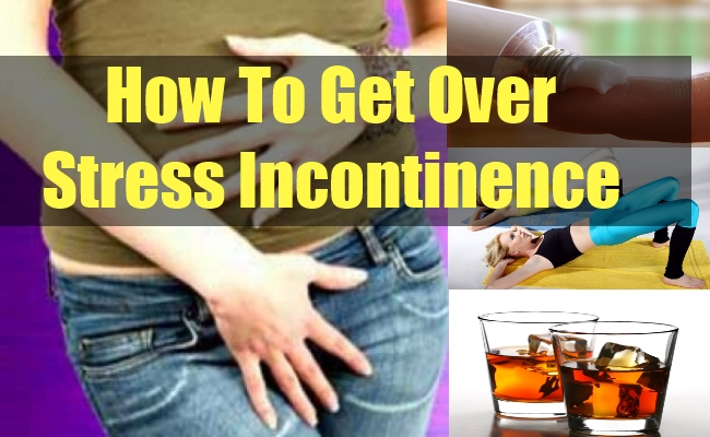 How To Get Over Stress Incontinence