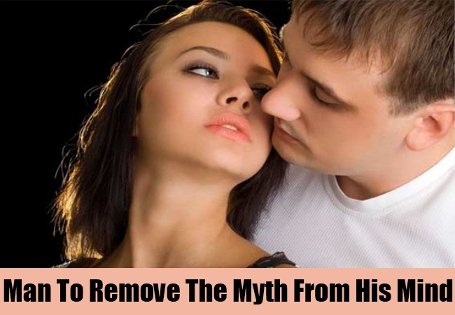 Man To Remove The Myth From His Mind