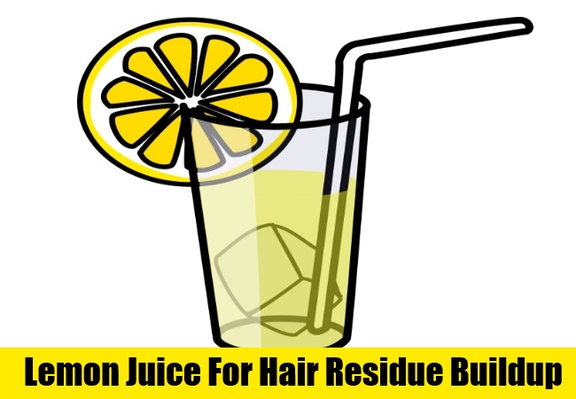 Lemon Juice For Hair Residue Buildup