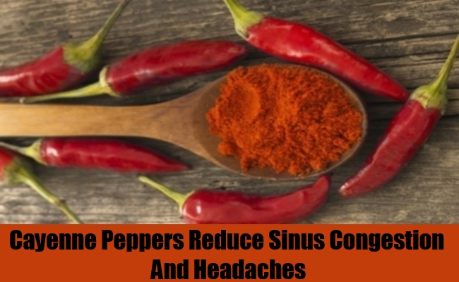 Cayenne Peppers Reduce Sinus Congestion And Headaches
