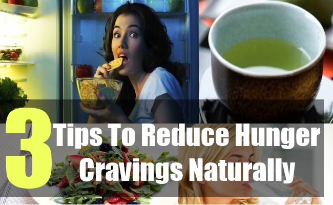 3 Tips To Reduce Hunger Cravings Naturally