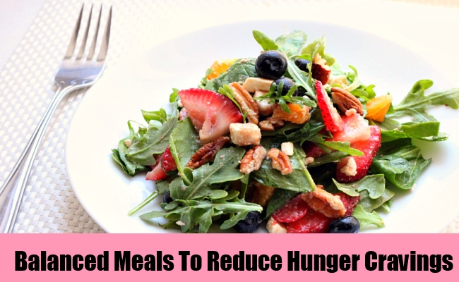 Balanced Meals To Reduce Hunger Cravings