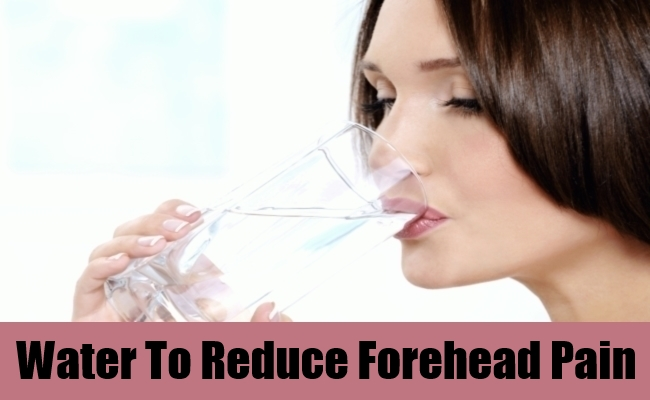 Water To Reduce Forehead Pain