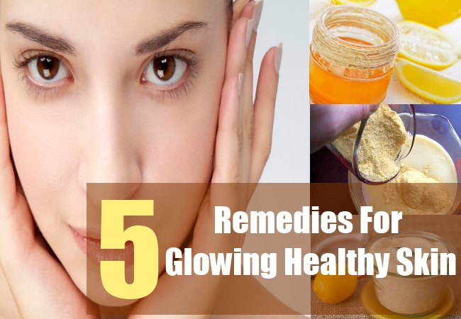 5 Remedies For Glowing Healthy Skin