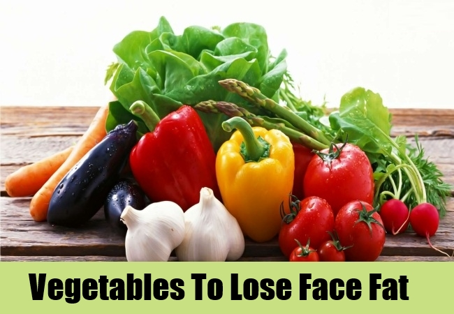 Vegetables To Lose Face Fat