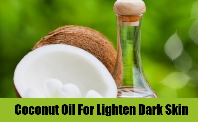Coconut Oil For Lighten Dark Skin